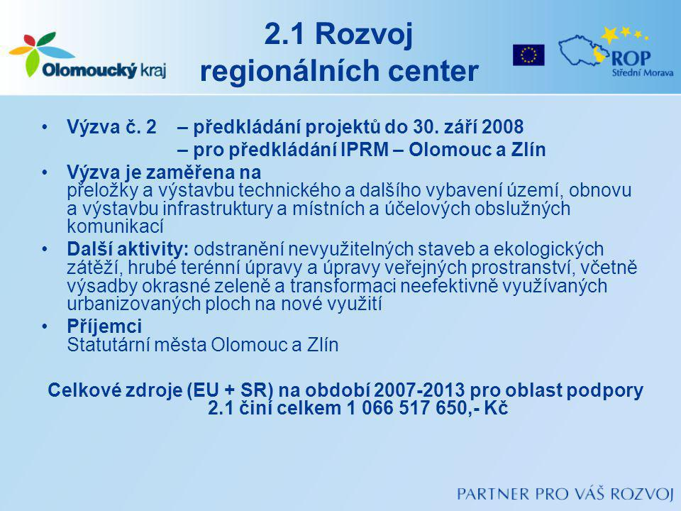 2.1 Rozvoj regionálních center