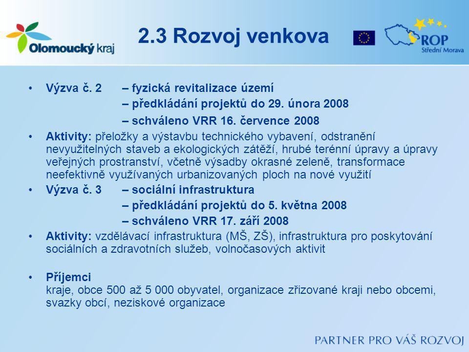 2.3 Rozvoj venkova Výzva č. 2 – fyzická revitalizace území