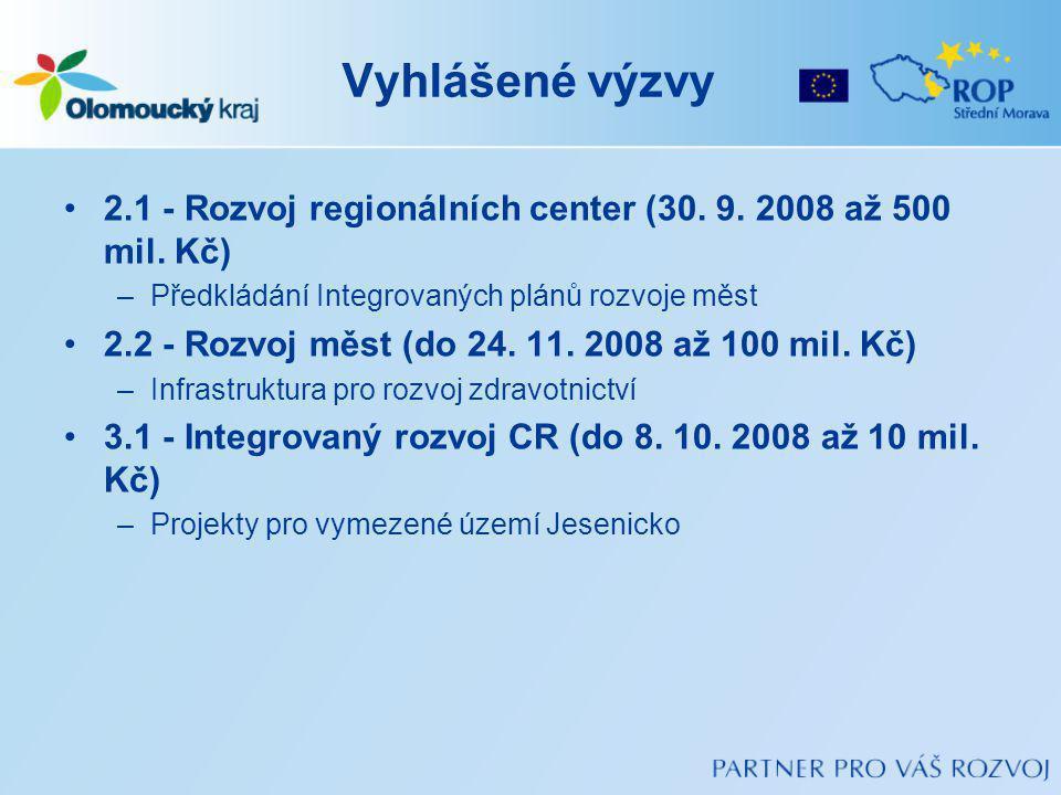 Vyhlášené výzvy 2.1 - Rozvoj regionálních center (30. 9. 2008 až 500 mil. Kč) Předkládání Integrovaných plánů rozvoje měst.