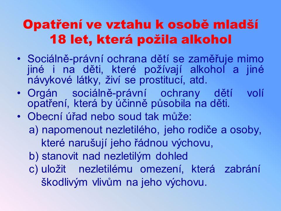 Opatření ve vztahu k osobě mladší 18 let, která požila alkohol