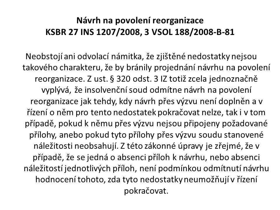 Návrh na povolení reorganizace KSBR 27 INS 1207/2008, 3 VSOL 188/2008-B-81