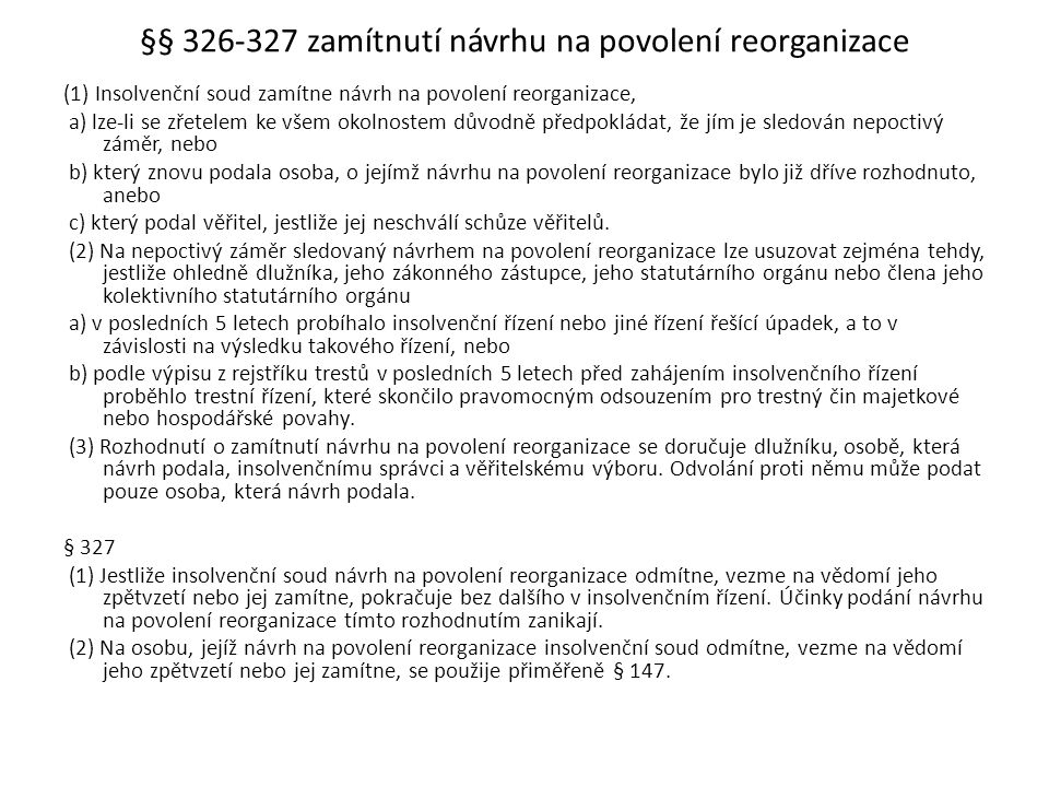 §§ 326-327 zamítnutí návrhu na povolení reorganizace