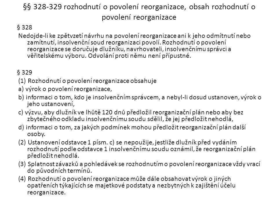 §§ 328-329 rozhodnutí o povolení reorganizace, obsah rozhodnutí o povolení reorganizace