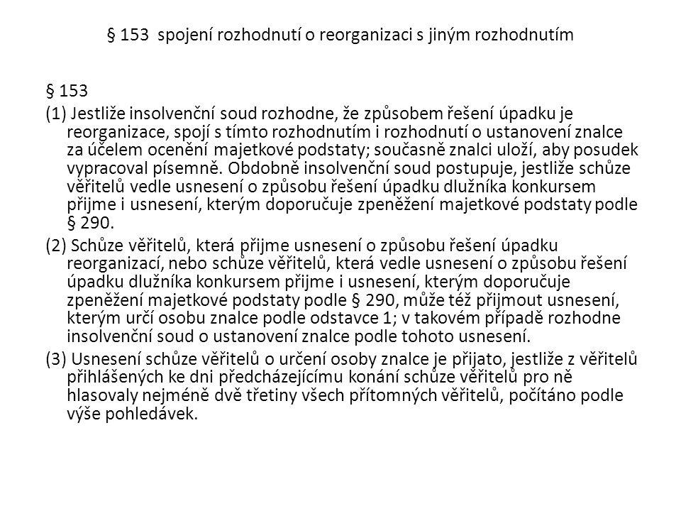 § 153 spojení rozhodnutí o reorganizaci s jiným rozhodnutím