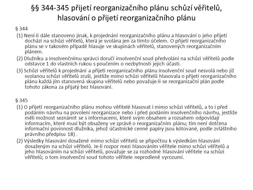 §§ 344-345 přijetí reorganizačního plánu schůzí věřitelů, hlasování o přijetí reorganizačního plánu