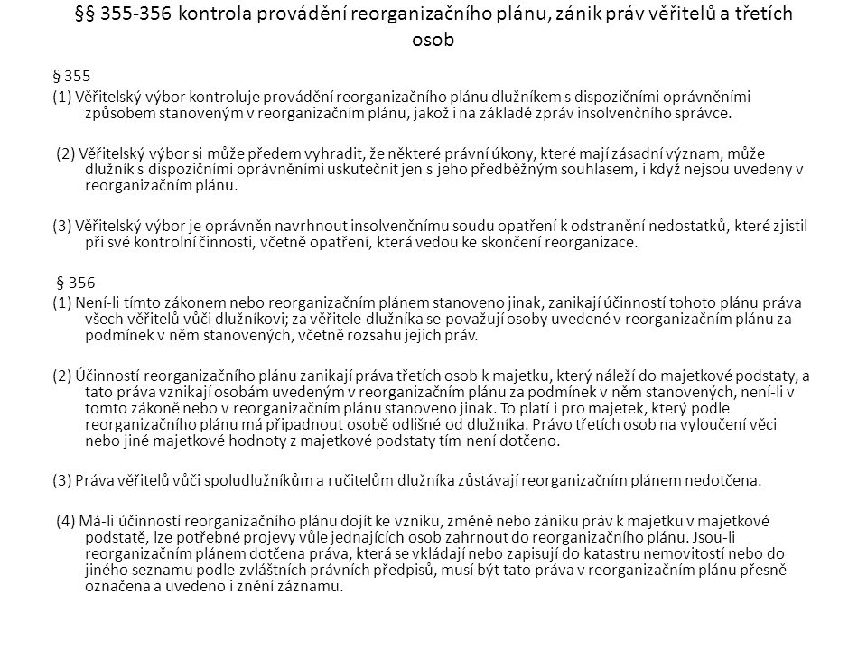 §§ 355-356 kontrola provádění reorganizačního plánu, zánik práv věřitelů a třetích osob