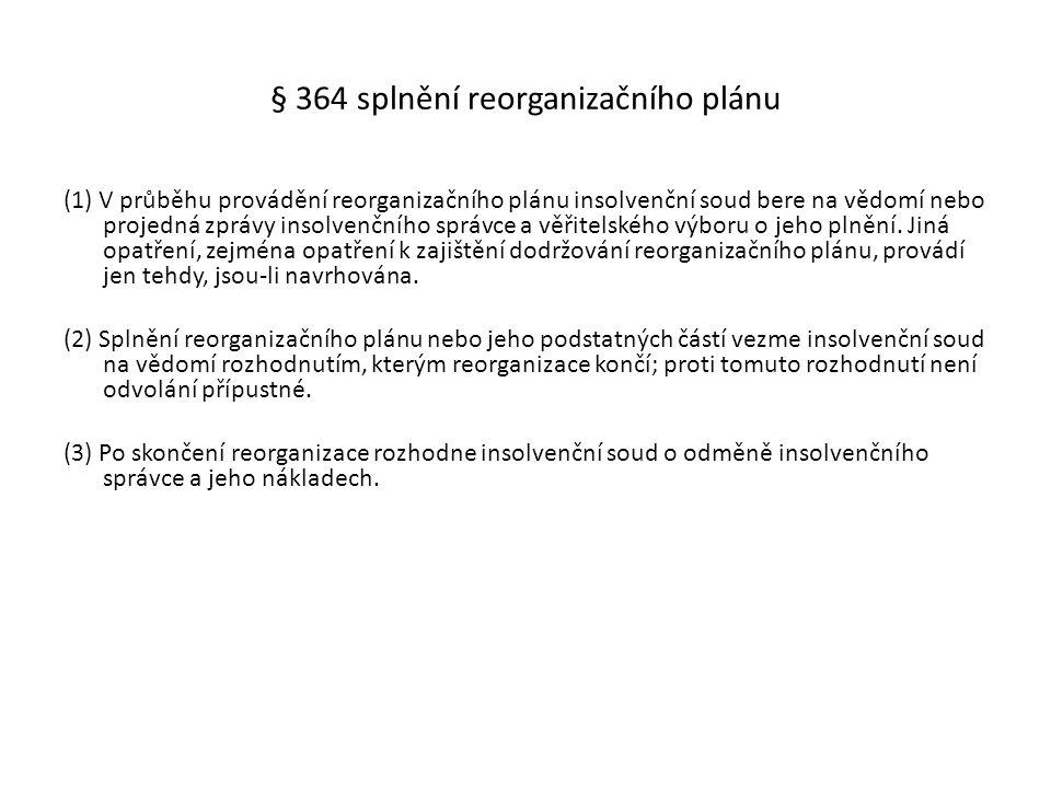 § 364 splnění reorganizačního plánu