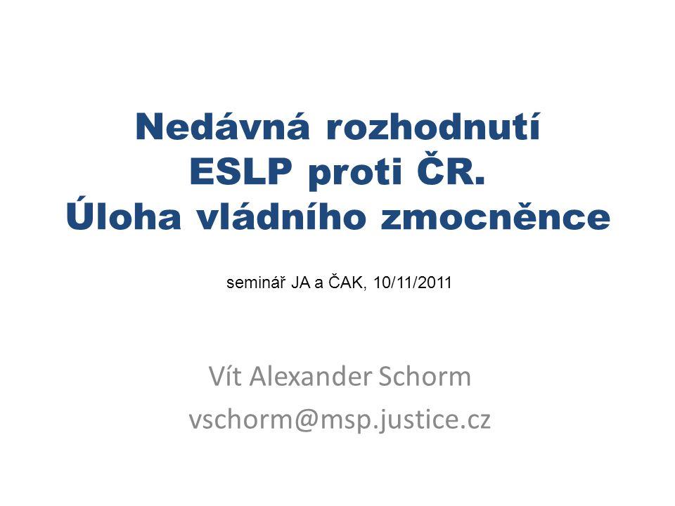 Nedávná rozhodnutí ESLP proti ČR. Úloha vládního zmocněnce