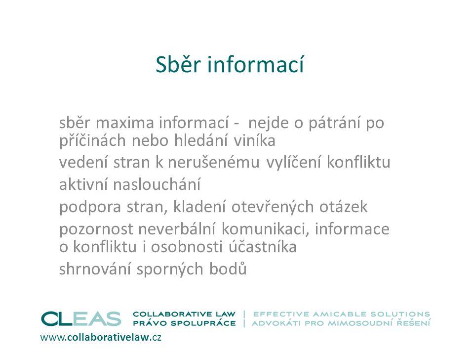 Sběr informací sběr maxima informací - nejde o pátrání po příčinách nebo hledání viníka. vedení stran k nerušenému vylíčení konfliktu.