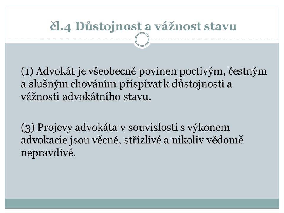 čl.4 Důstojnost a vážnost stavu