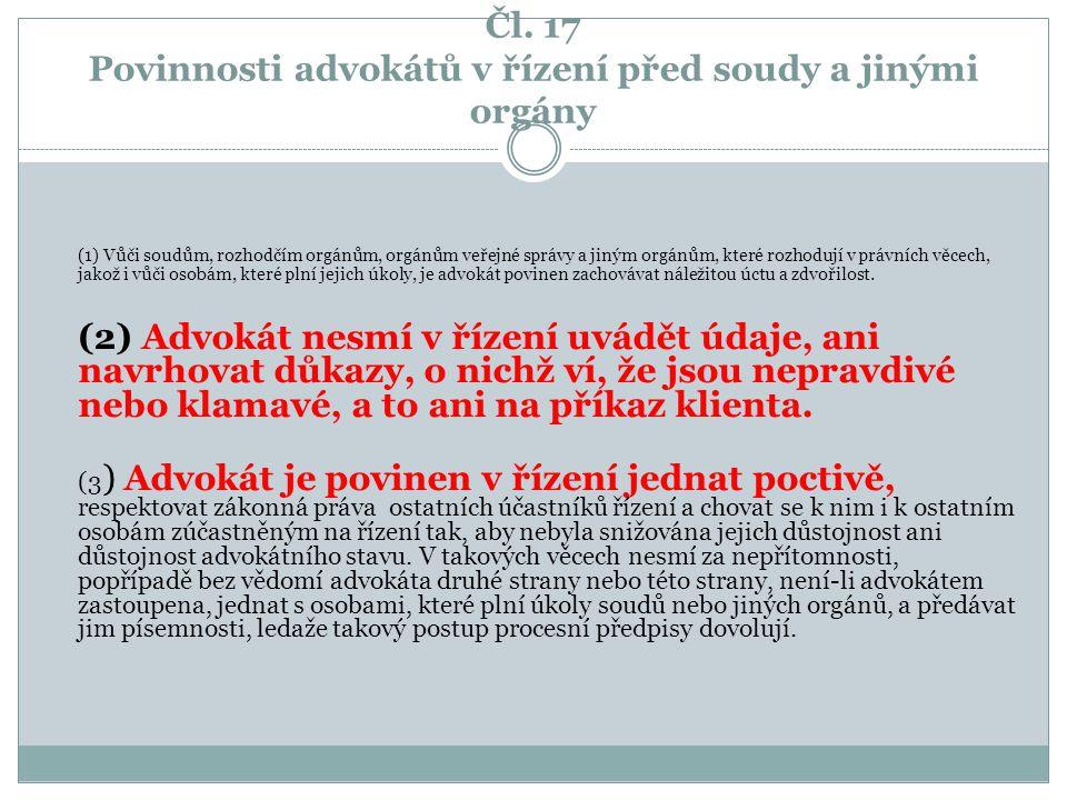 Čl. 17 Povinnosti advokátů v řízení před soudy a jinými orgány