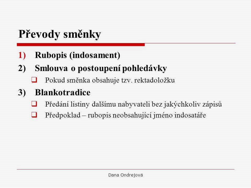 Převody směnky Rubopis (indosament) 2) Smlouva o postoupení pohledávky