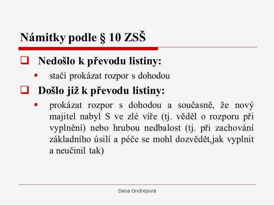Námitky podle § 10 ZSŠ Nedošlo k převodu listiny: