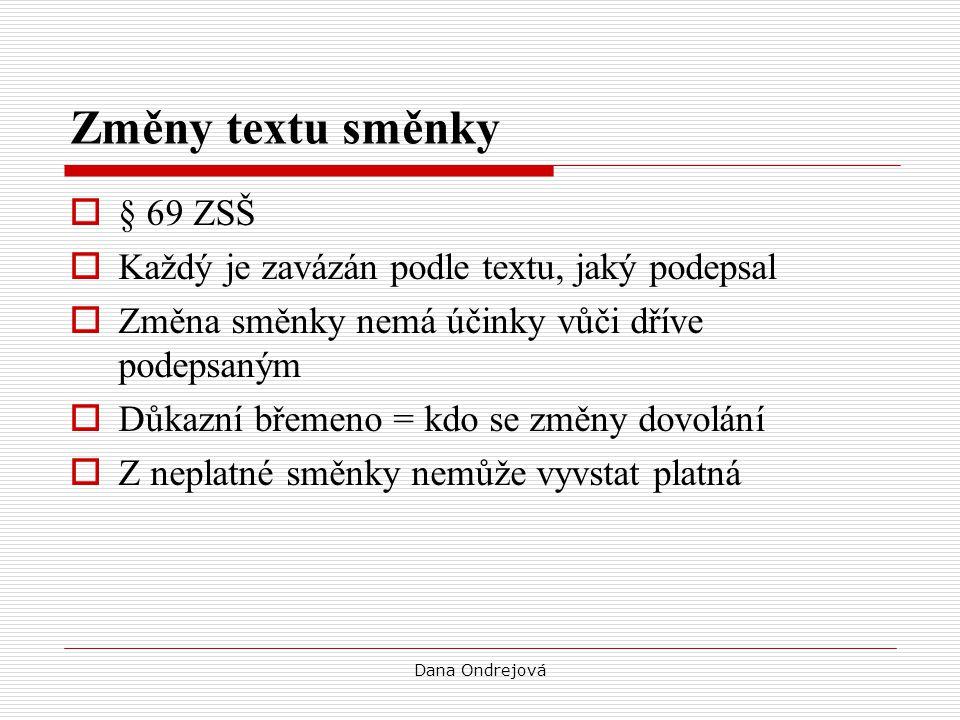 Změny textu směnky § 69 ZSŠ