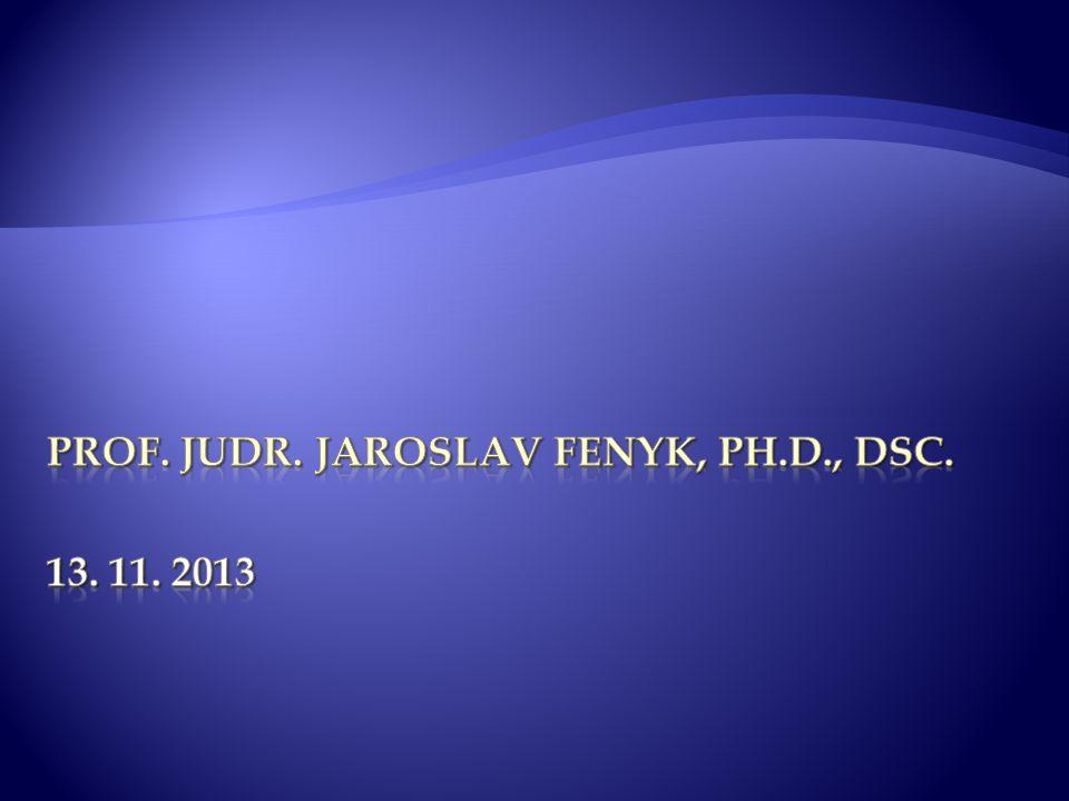 prof. JUDr. Jaroslav Fenyk, Ph. D. , DSc