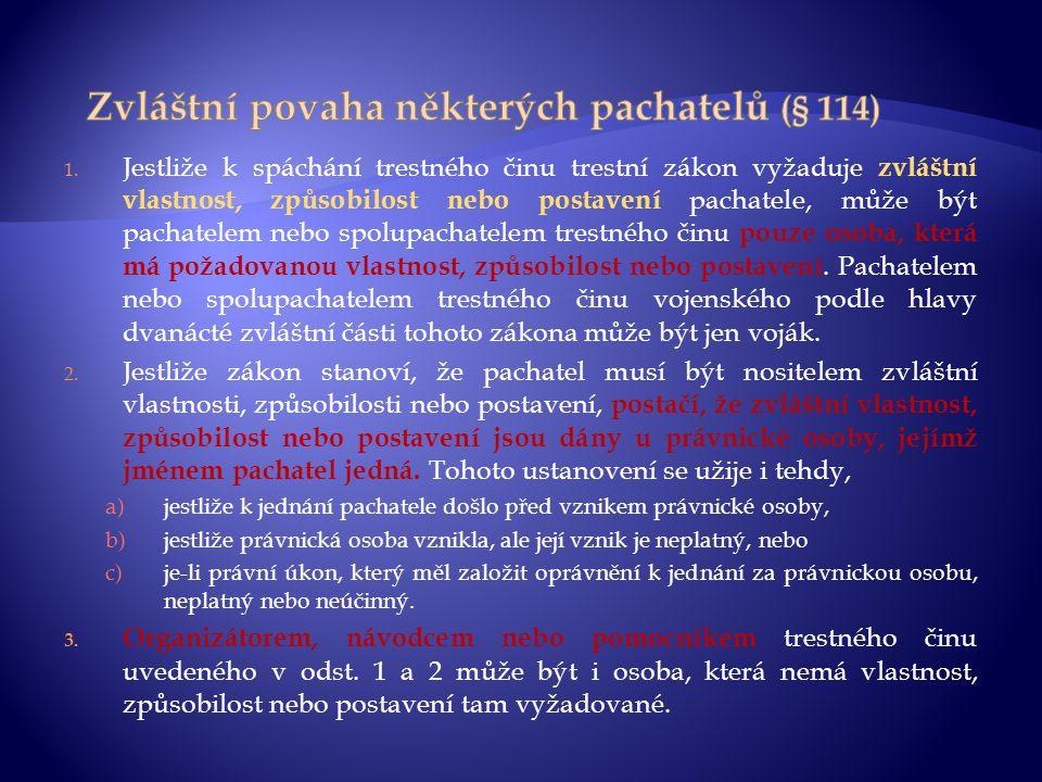 Zvláštní povaha některých pachatelů (§ 114)