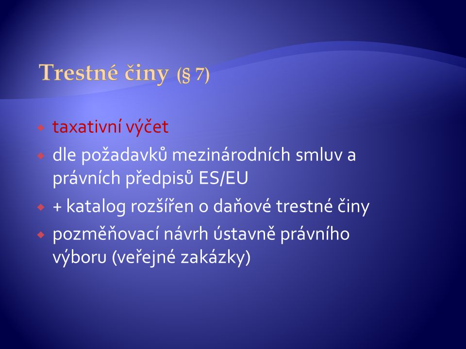 Trestné činy (§ 7) taxativní výčet