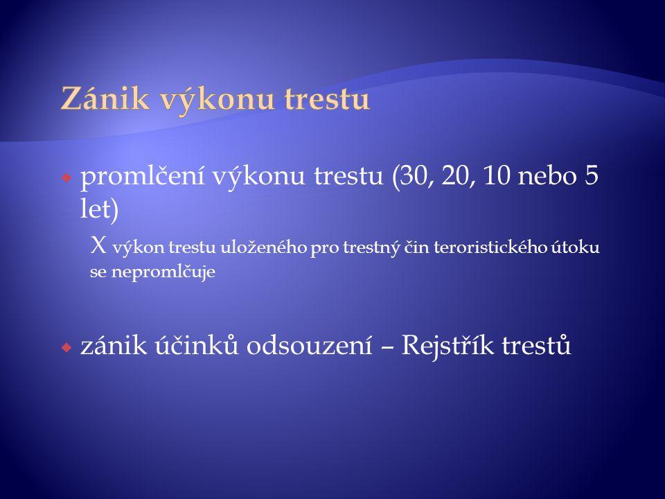 Zánik výkonu trestu promlčení výkonu trestu (30, 20, 10 nebo 5 let)