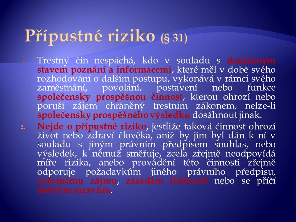 Přípustné riziko (§ 31)