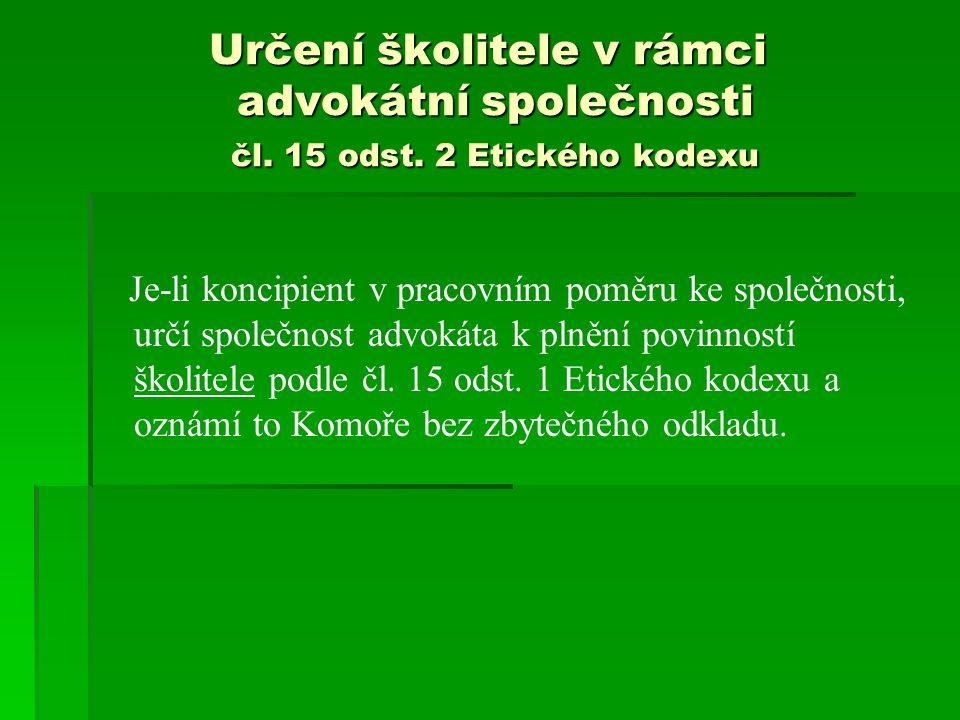 Určení školitele v rámci advokátní společnosti čl. 15 odst