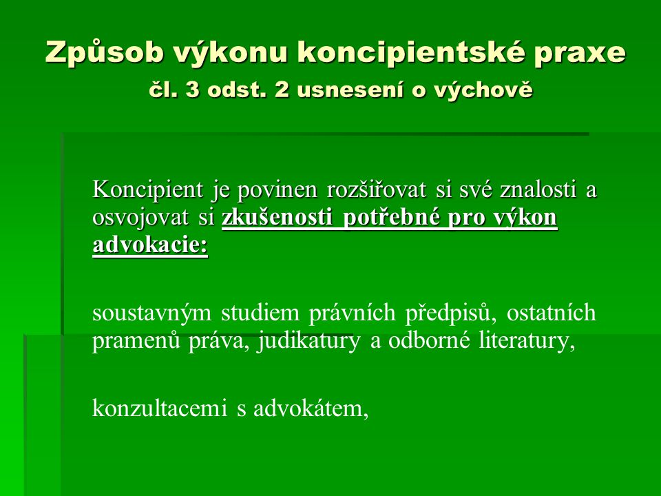 Způsob výkonu koncipientské praxe čl. 3 odst. 2 usnesení o výchově