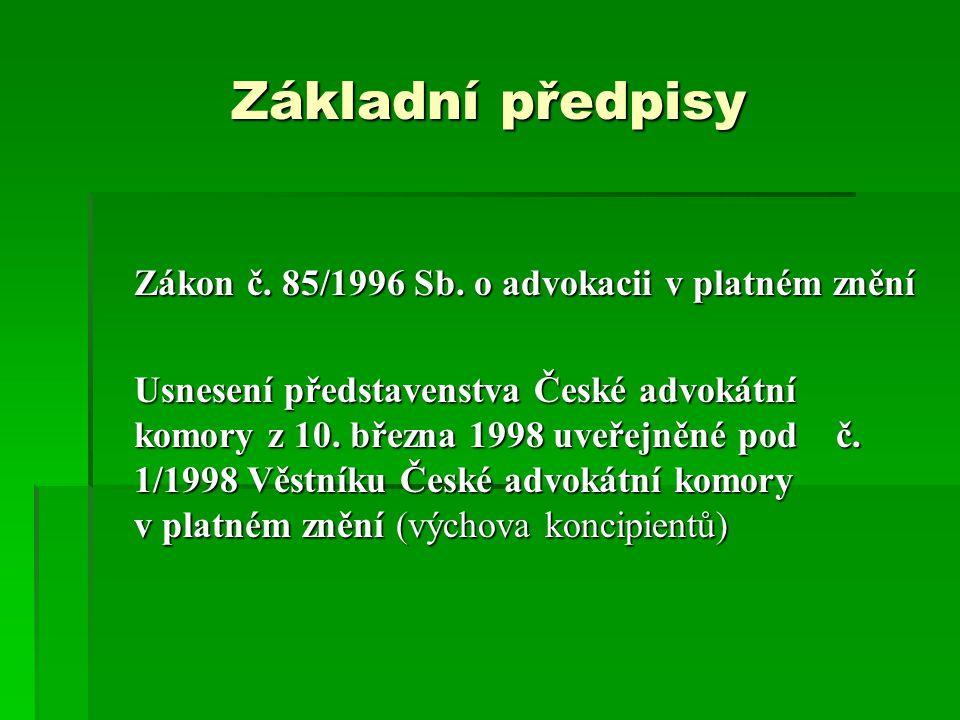 Základní předpisy Zákon č. 85/1996 Sb. o advokacii v platném znění