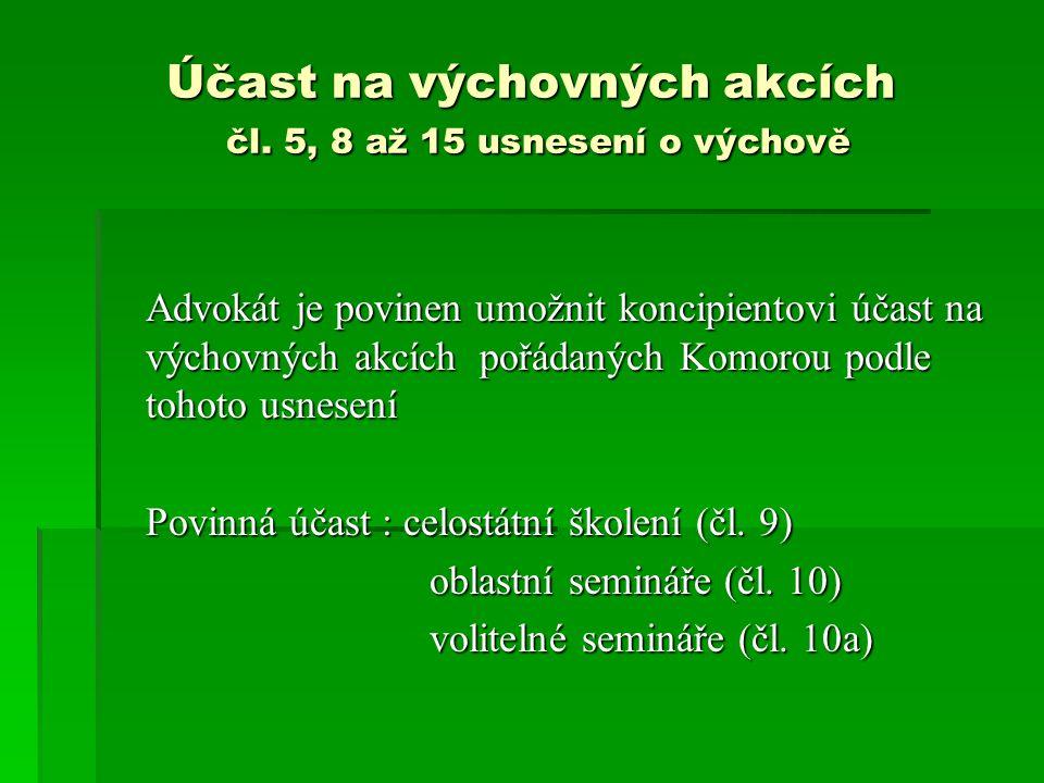 Účast na výchovných akcích čl. 5, 8 až 15 usnesení o výchově