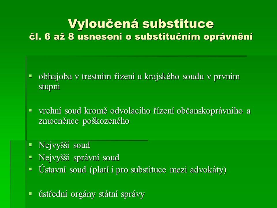Vyloučená substituce čl. 6 až 8 usnesení o substitučním oprávnění