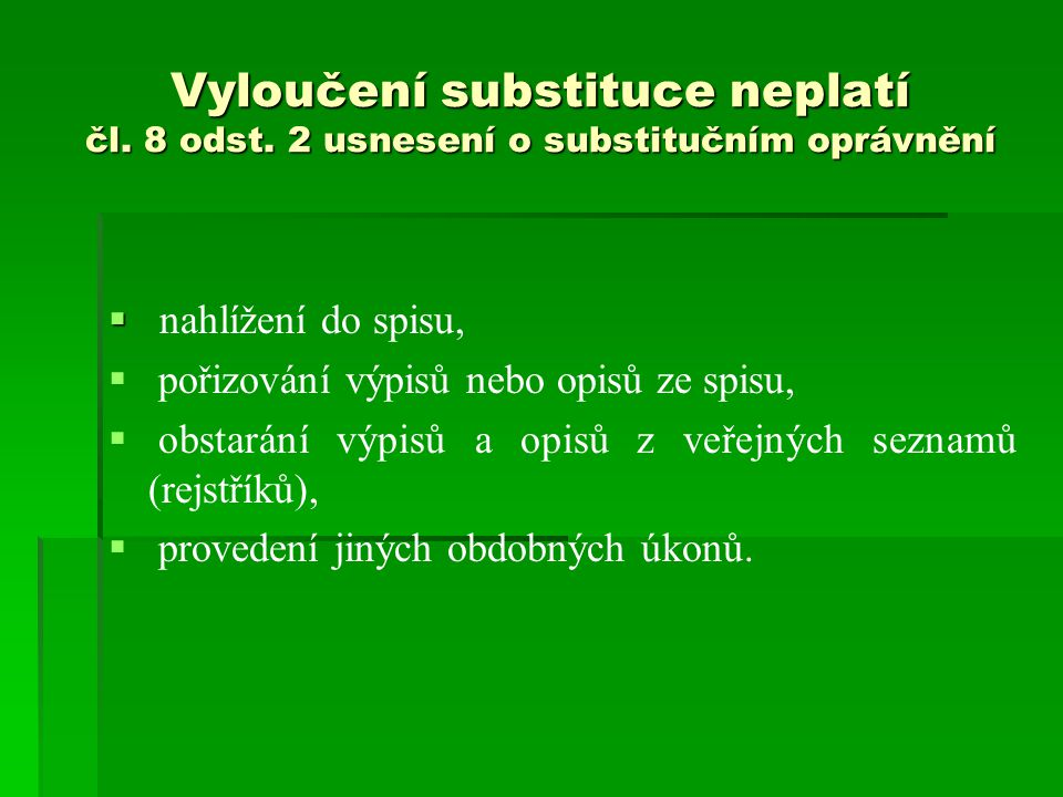 Vyloučení substituce neplatí čl. 8 odst