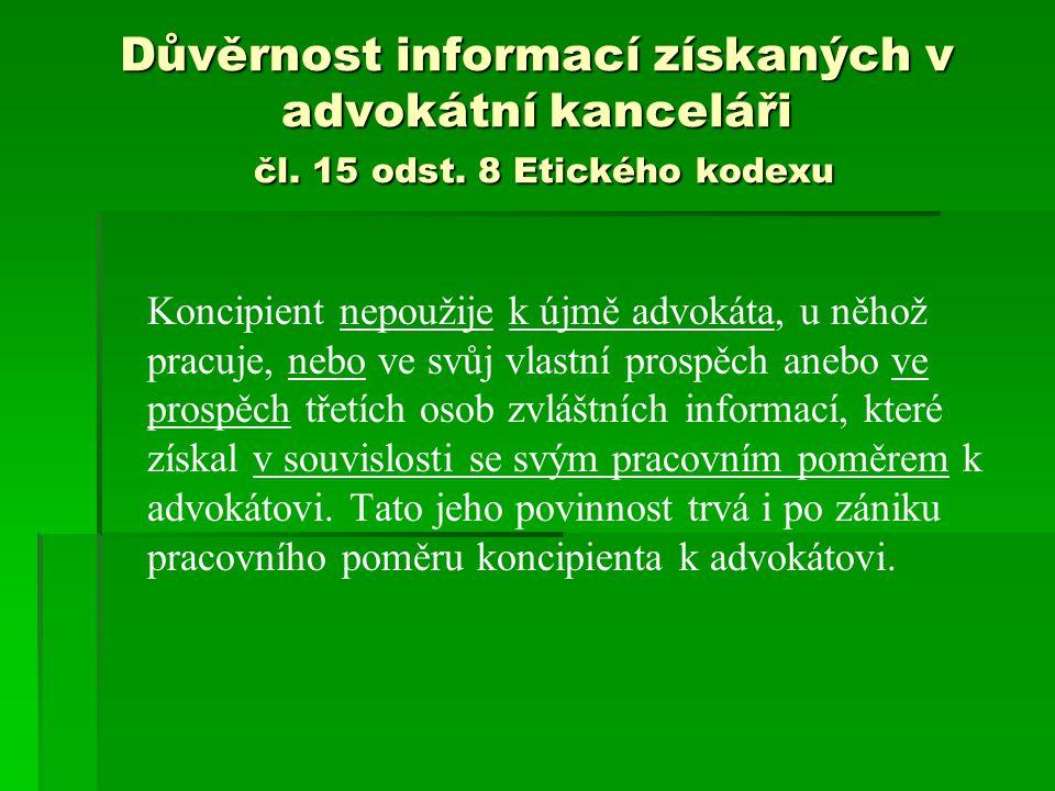 Důvěrnost informací získaných v advokátní kanceláři čl. 15 odst