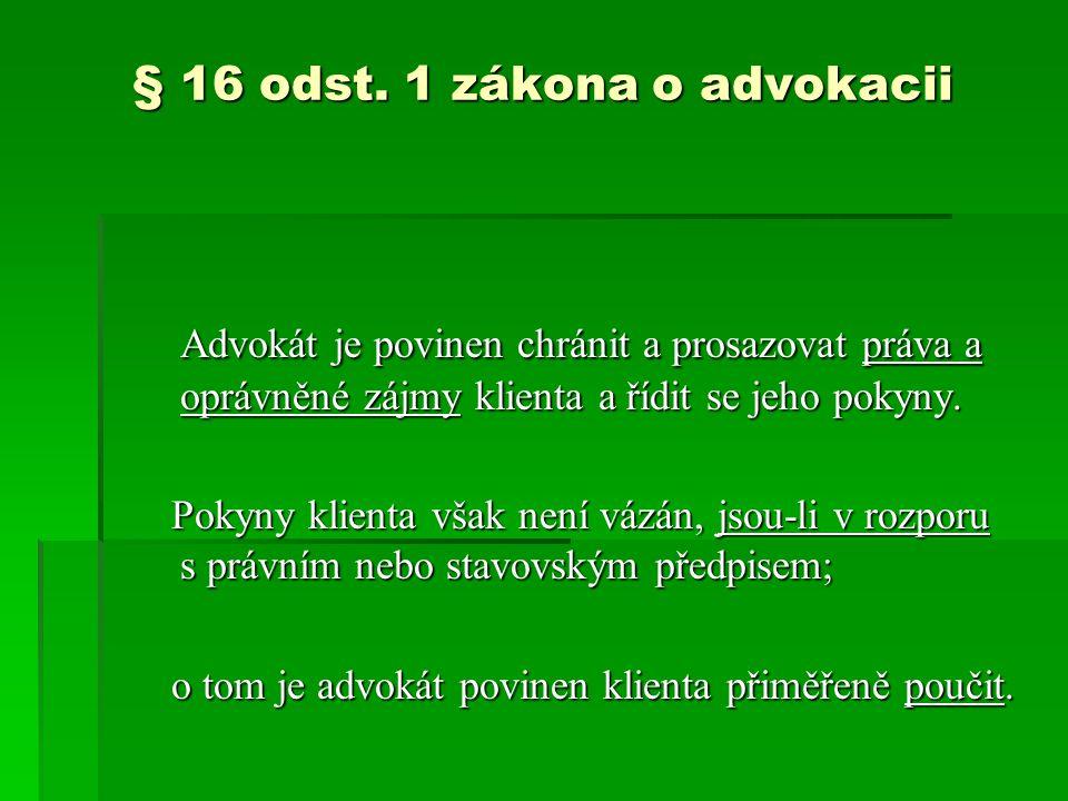 § 16 odst. 1 zákona o advokacii