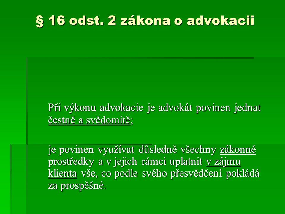 § 16 odst. 2 zákona o advokacii
