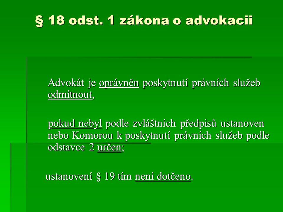 § 18 odst. 1 zákona o advokacii