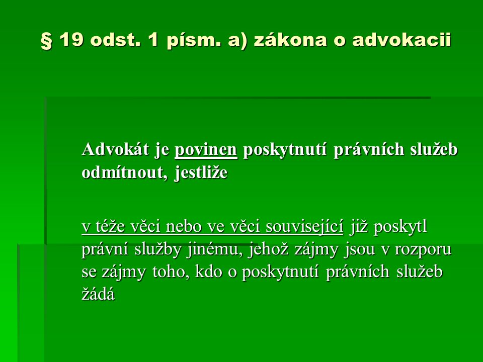 § 19 odst. 1 písm. a) zákona o advokacii