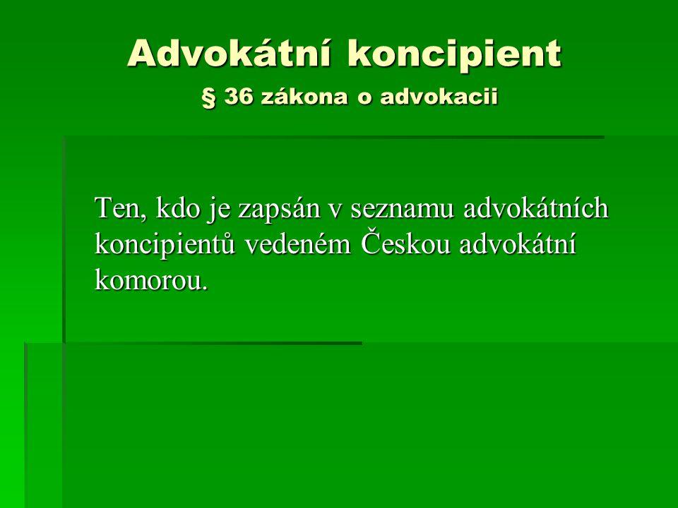 Advokátní koncipient § 36 zákona o advokacii