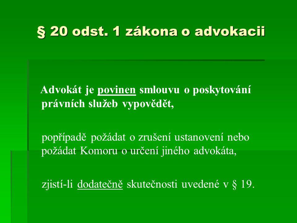 § 20 odst. 1 zákona o advokacii