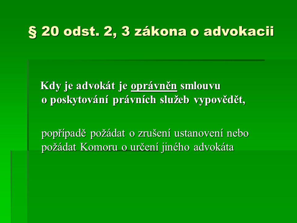 § 20 odst. 2, 3 zákona o advokacii