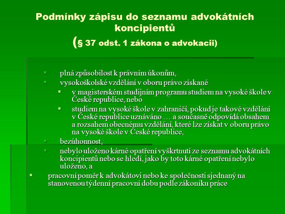 Podmínky zápisu do seznamu advokátních koncipientů (§ 37 odst