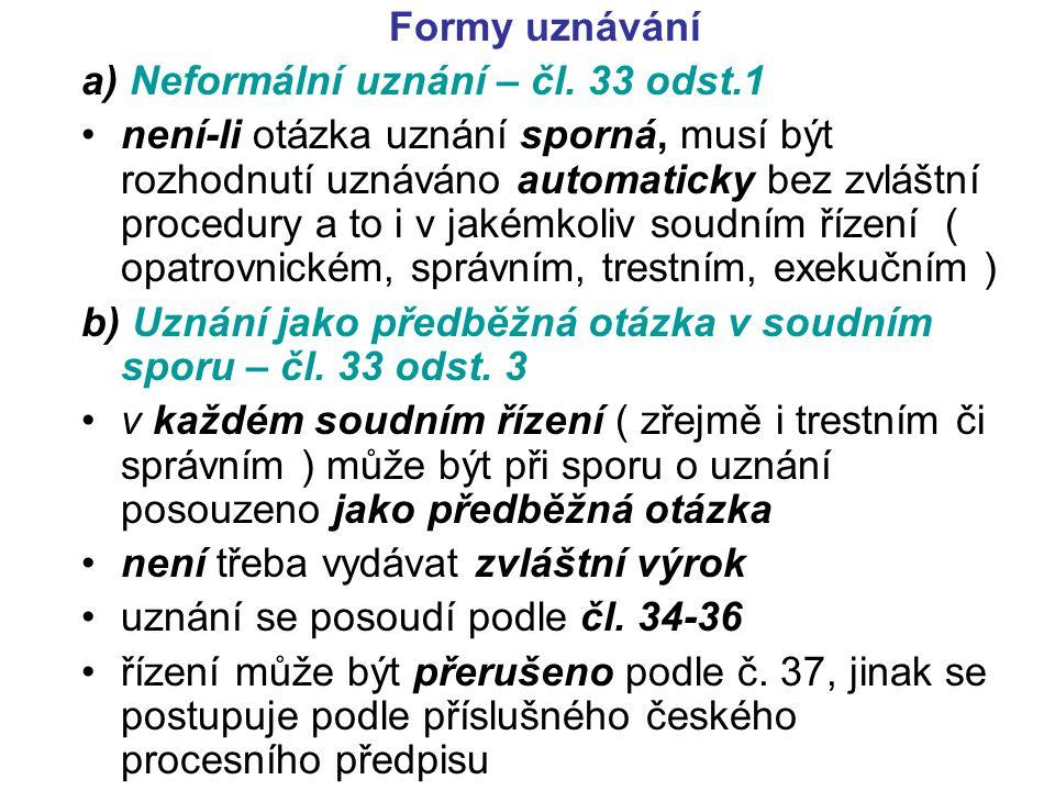 Formy uznávání a) Neformální uznání – čl. 33 odst.1.