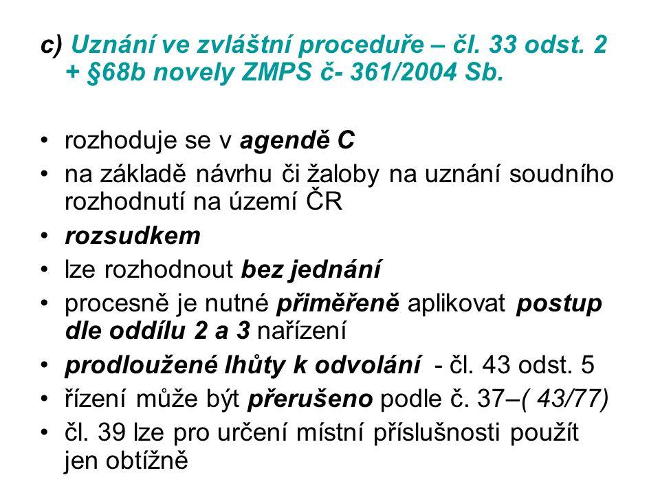 c) Uznání ve zvláštní proceduře – čl. 33 odst