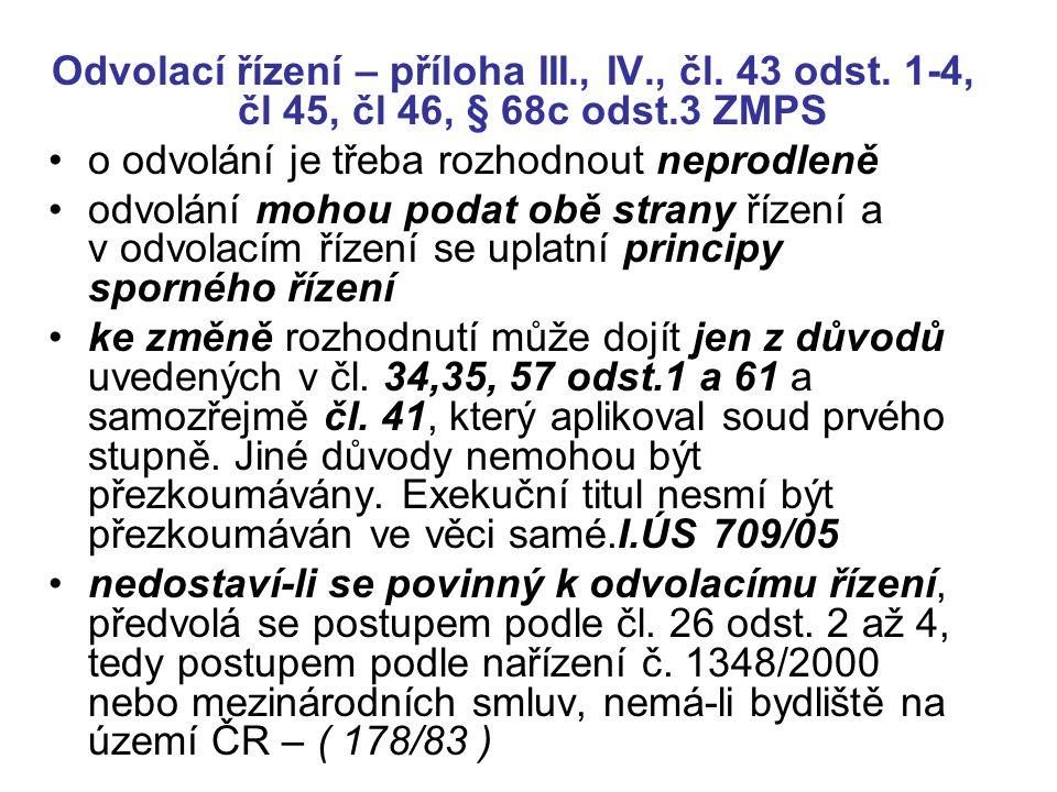 Odvolací řízení – příloha III. , IV. , čl. 43 odst