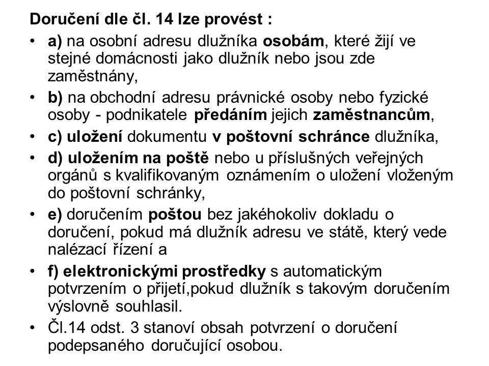 Doručení dle čl. 14 lze provést :