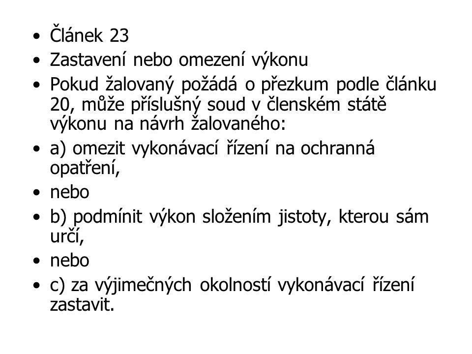 Článek 23 Zastavení nebo omezení výkonu.