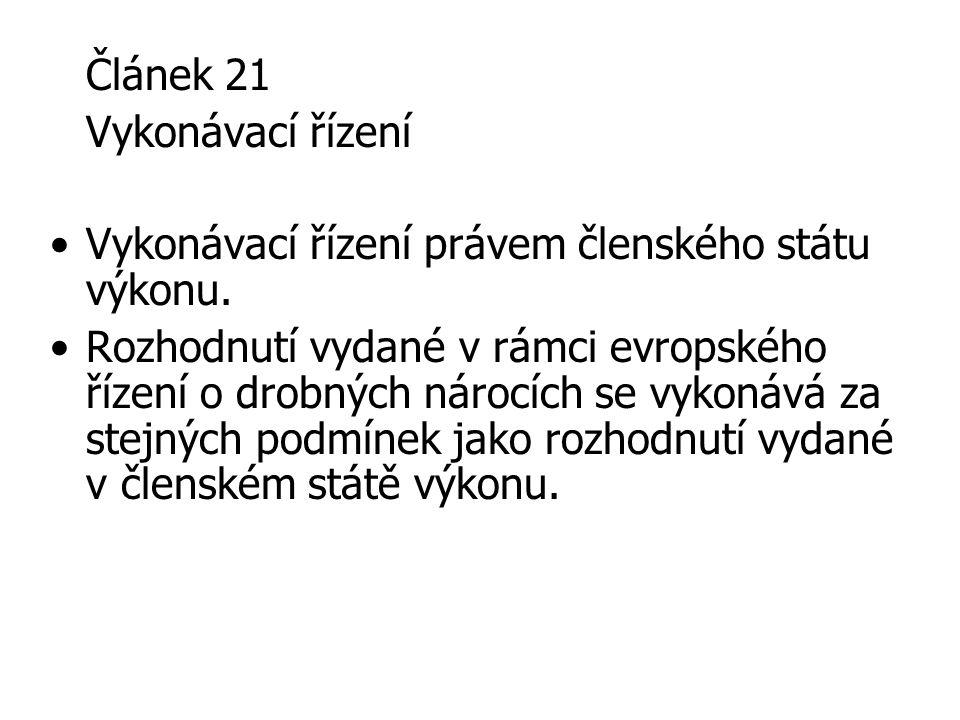Článek 21 Vykonávací řízení. Vykonávací řízení právem členského státu výkonu.