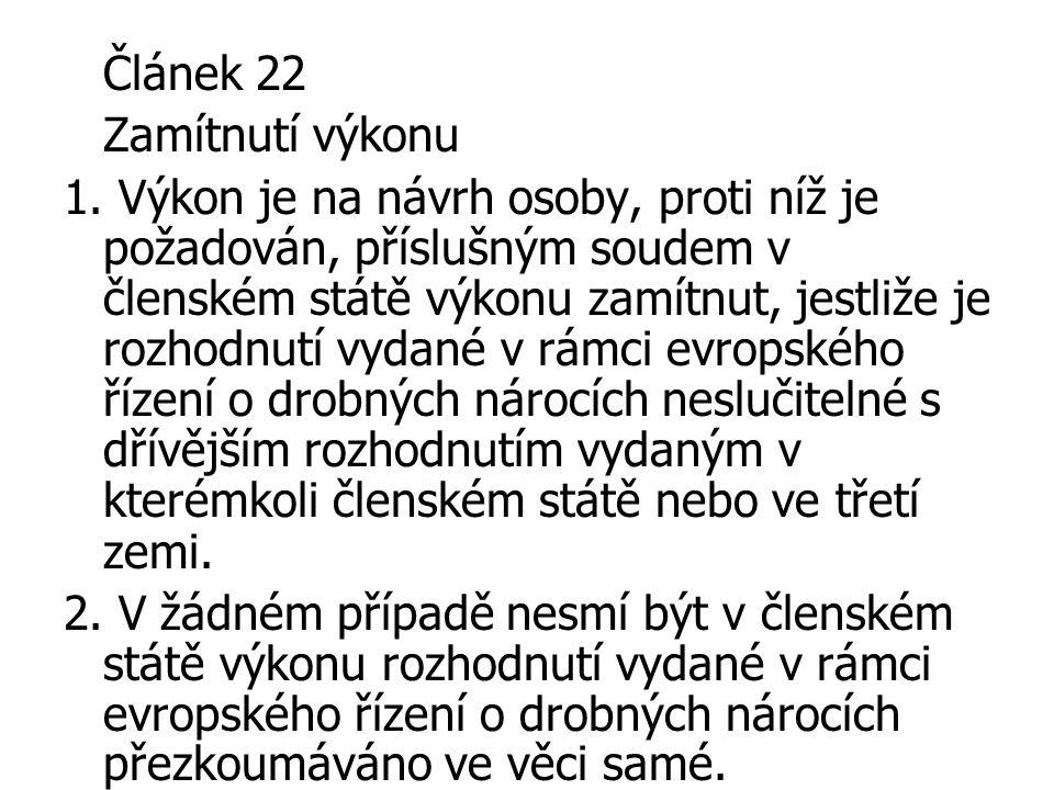 Článek 22 Zamítnutí výkonu.