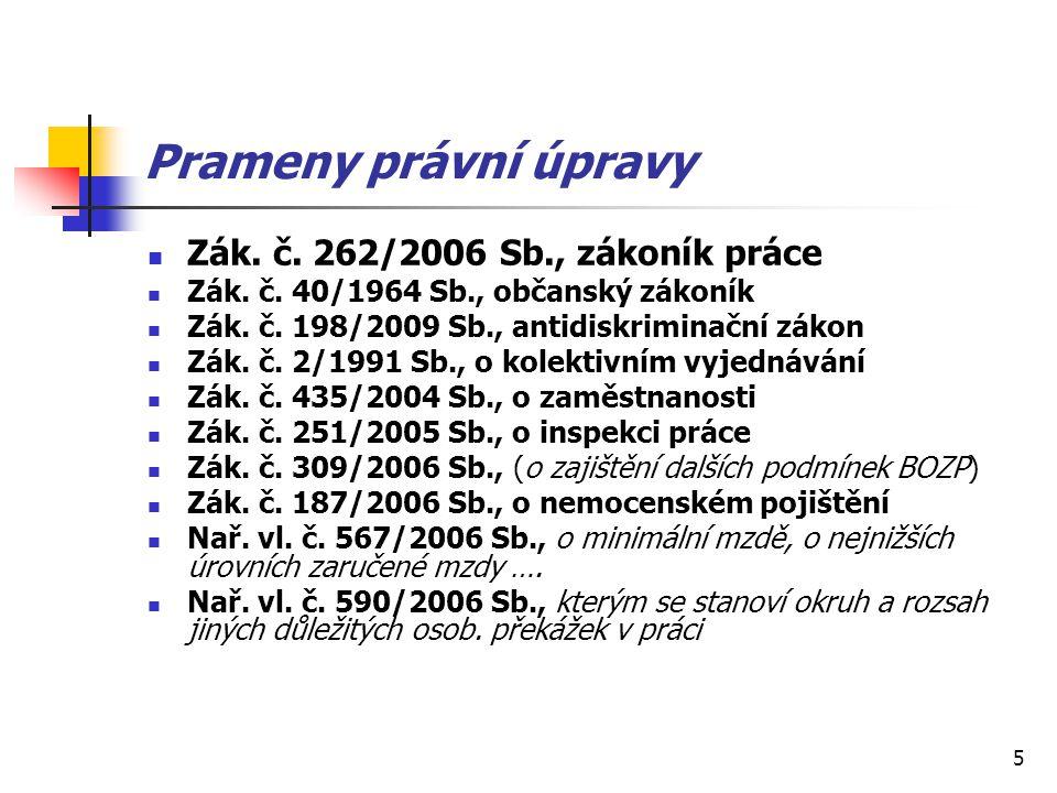 Prameny právní úpravy Zák. č. 262/2006 Sb., zákoník práce