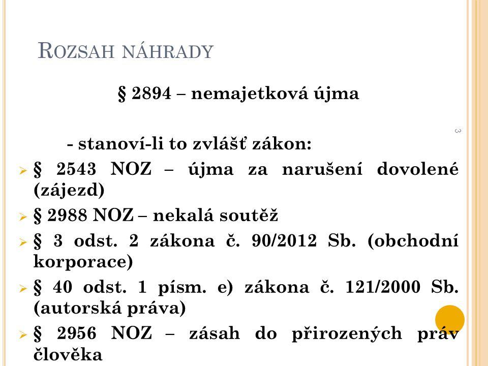 Rozsah náhrady § 2894 – nemajetková újma - stanoví-li to zvlášť zákon: