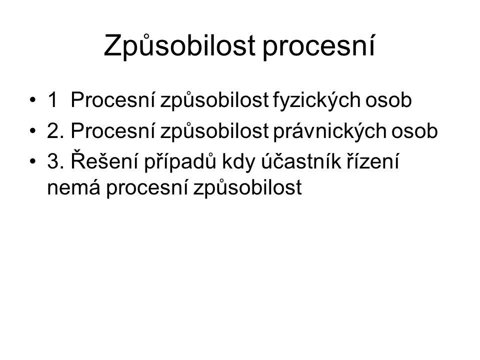 Způsobilost procesní 1 Procesní způsobilost fyzických osob