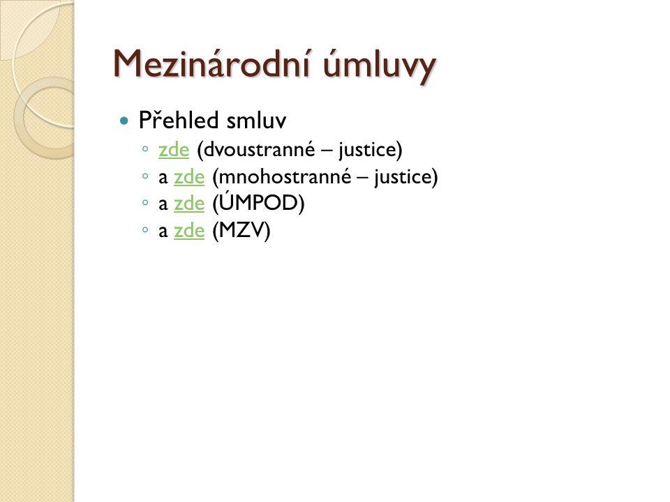 Mezinárodní úmluvy Přehled smluv zde (dvoustranné – justice)