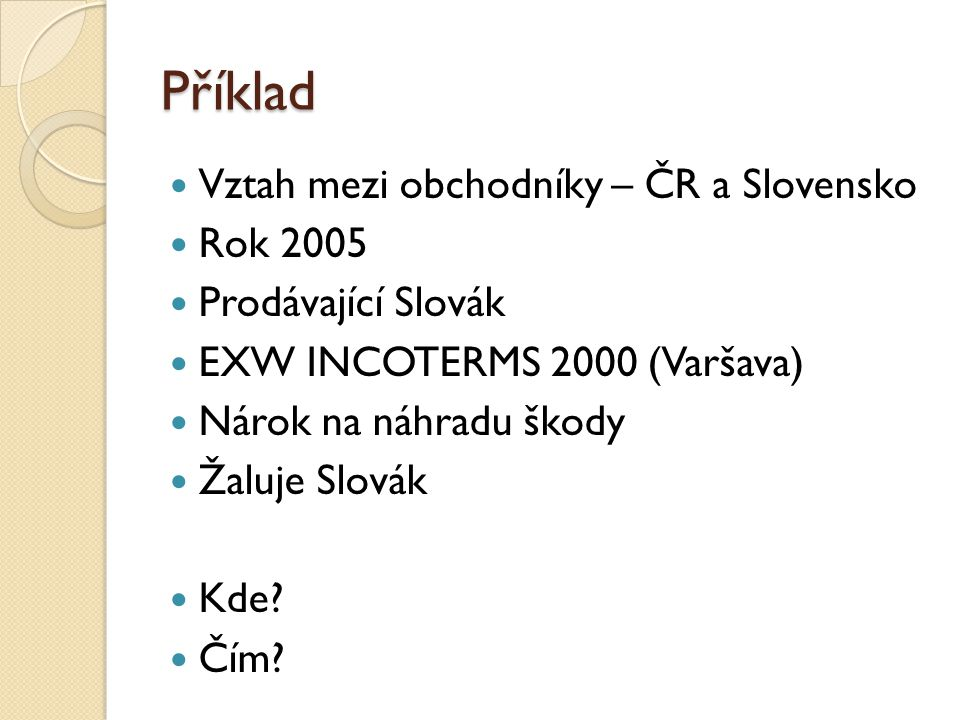 Příklad Vztah mezi obchodníky – ČR a Slovensko Rok 2005